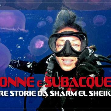 Donne e subacquea. Tre storie da Sharm El Sheikh