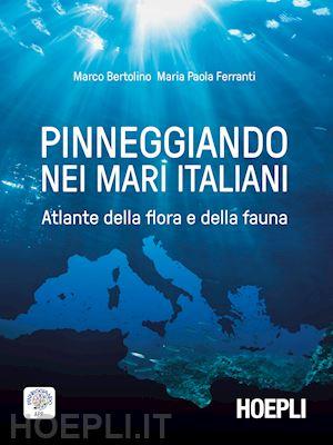 Pinneggiando nei mari italiani di Marco Bertolino e Maria Paola Ferretti